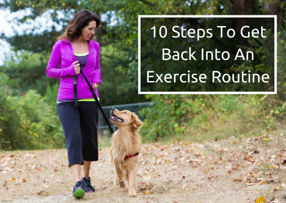 Get Active! 10 Easy Steps to Get Back Into an Exercise Routine!